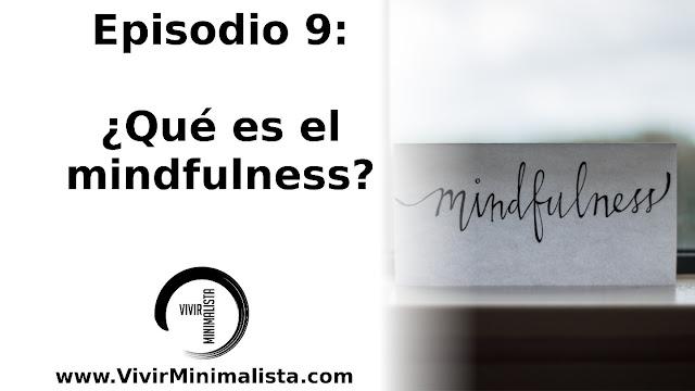 Episodio 9: ¿Qué es el mindfulness?