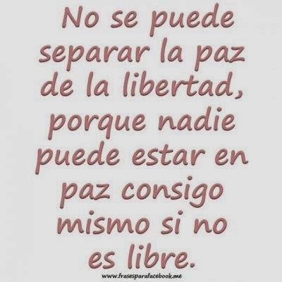 Frases De Amor Libertad Y Paz Memes
