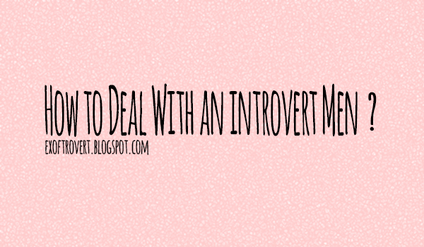 Introverted men dating women 2