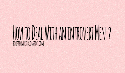 Dating Introvert Men, How to Deal With?