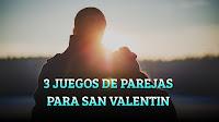 3 JUEGOS DE PAREJAS PARA SAN VALENTIN