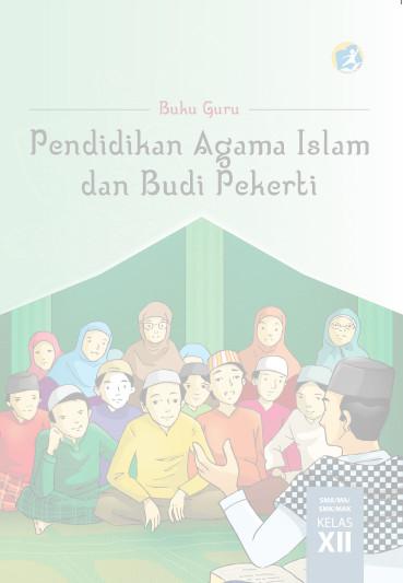 Download Buku Guru Kurikulum 2013 SMA SMK MAN Kelas 12 Mata Pelajaran Pendidikan Agama Islam dan Budi Pekerti