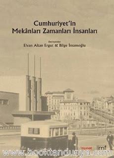 Elvan Altan Ergut, Bilge İmamoğlu - Cumhuriyet'in Mekanları Zamanları İnsanları