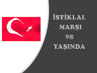 İSTİKLAL MARŞI 98 YAŞINDA