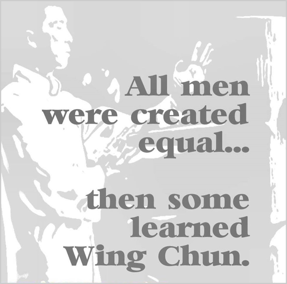 Wing Chun Quote: All Men Were Created Equal