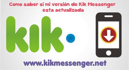 Como saber si mi versión de Kik Messenger esta actualizada