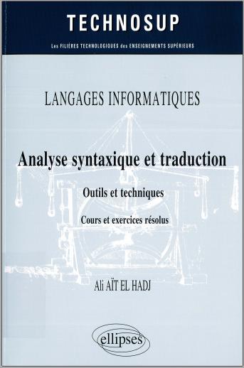 Livre : LANGAGES INFORMATIQUES - Analyse syntaxique et traduction, Outils et techniques, Cours et exercices corrigés