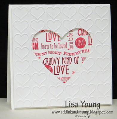 Stampin' Up! Groovy Kind of Love stamp set. Happy Hearts embossing folder. Handmade Valentine card by Lisa Young, Add Ink and Stamp