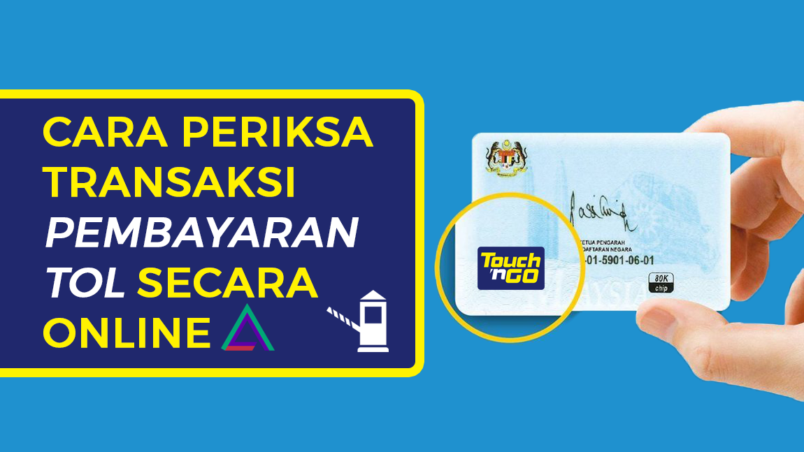 MyKad Pengganti Touch N Go - Cara Periksa Transaksi Pembayaran Tol Secara Online