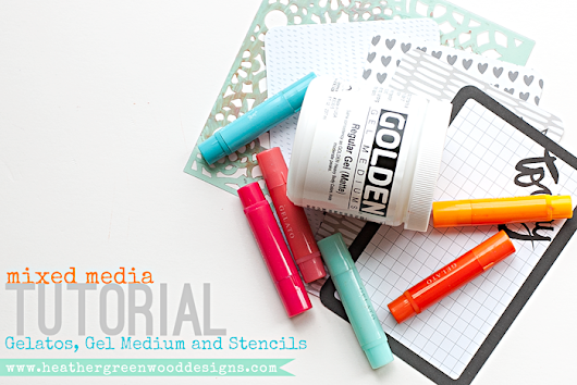 Mixed Media Tutorial: using Gelatos, Gel Medium and Stencils to alter a Project Life Journal Card