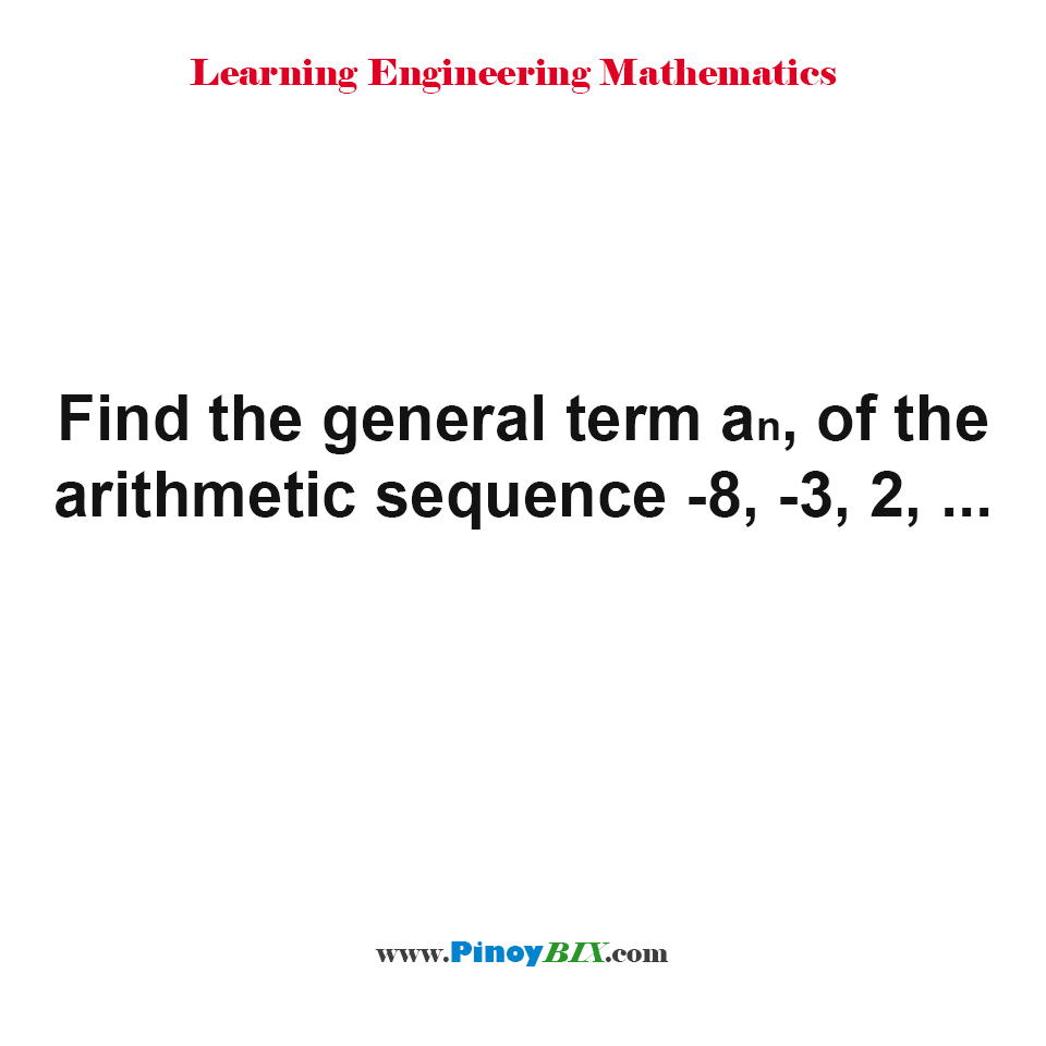 Find the general term an, of the arithmetic sequence
