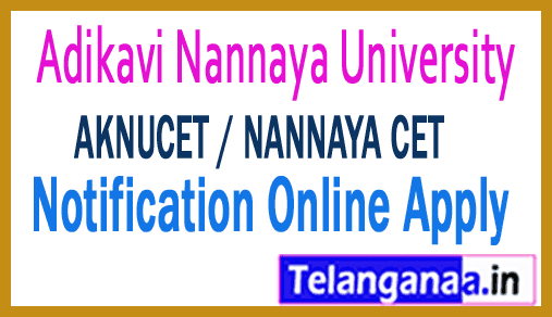 AKNUCET NANNAYA CET 2019 Notification Online Apply