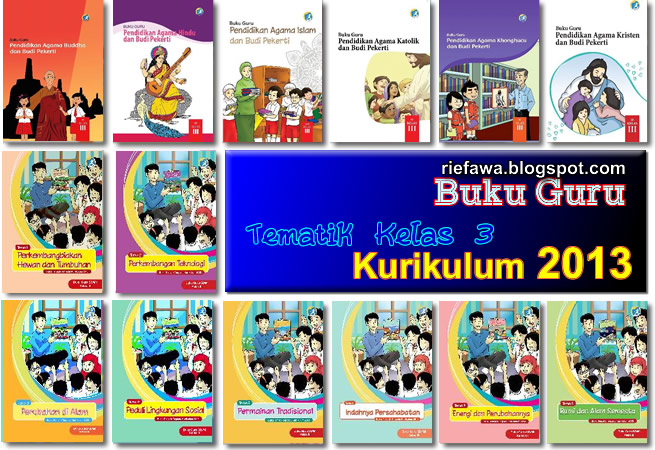 Download Buku Guru Tematik Kelas 3 Sd Mi Kurikulum 2013 Rief Awa Blog Download Kumpulan Soal