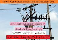Power Generation Corporation Recruitment 2017– 94 Trainee Assistant Engineer