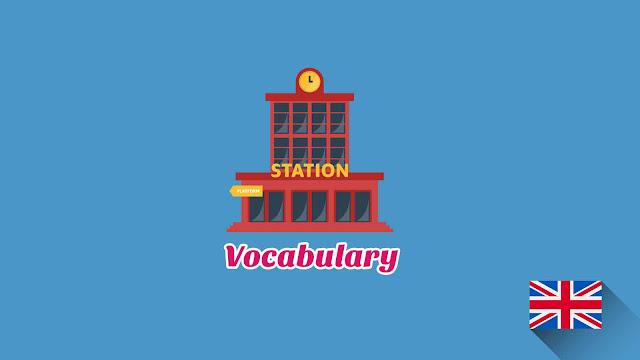 Kosakata Bahasa Inggris Stasiun Kereta Disertai Gambar, Audio Dan Pronunciation