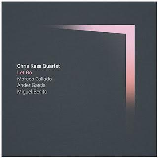 "Chris Kase Quartet: ""Let Go"" / stereojazz"