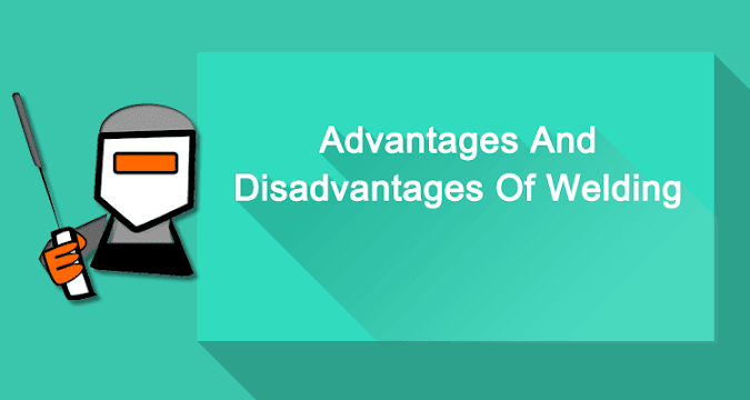 Advantages And Disadvantages Of Welding Joints