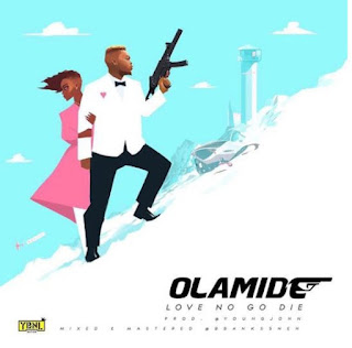 NEW MUSIC: Olamide - Love no go die (prod. young John)