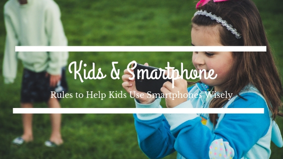 8 Proven Rules to Help Kids Use Smartphones Wisely
