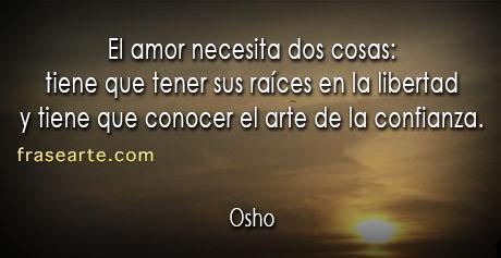 El amor necesita dos cosas - Frases de Osho