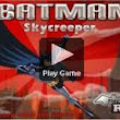 Batman Skycreeper Game - Games Download Free Full Version For PC