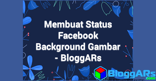 Cara Membuat Status Facebook Background Gambar Terbaru
