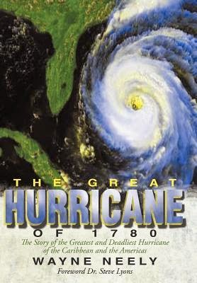 http://www.amazon.com/Great-Hurricane-1780-Deadliest-Caribbean-ebook/dp/B009FX54UY/ref=la_B001JS19W0_1_1?s=books&ie=UTF8&qid=1408989519&sr=1-1