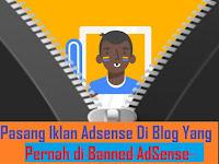 Boleh Tidak Pasang Iklan Adsense Di Blog Yang Pernah Di Banned Adsense ?