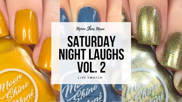 Moon Shine Mani Saturday Night Laughs Vol. 2