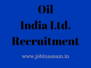 Oil India Limited (OIL), Duliajan Recruitment 2017