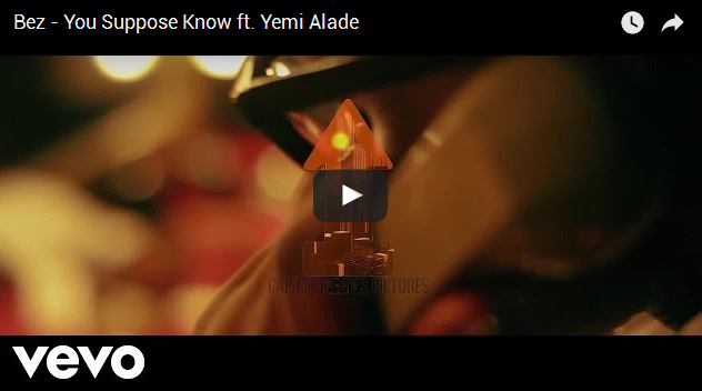 Bez%2B %2BYou%2BSuppose - VIDEO: Bez – You Suppose Know ft. Yemi Alade