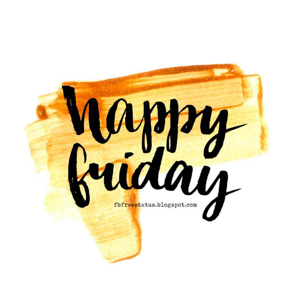 Happy Friday.