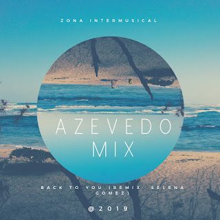 Azevedo Mix - Back To You (Remix  Selena Gomez)