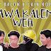 Lirik Lagu Asep Balon x Lain Koplo - Bawa Kalem Weh