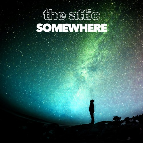 The Attic Unveil New Single 'Somewhere'
