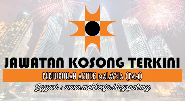 Jawatan Kosong Terkini 2016 di Pertubuhan Akitek Malaysia (PAM)