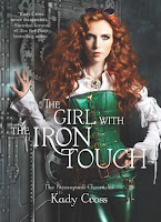 Review: The Girl with the Iron Touch by Kady Cross