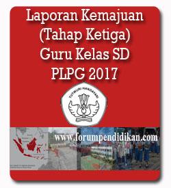 Laporan Pembekalan PLPG 2017 Guru Kelas SD Tahap Ketiga