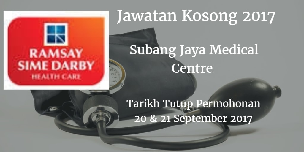 Jawatan Kosong Subang Jaya Medical Centre 20 & 21 September 2017