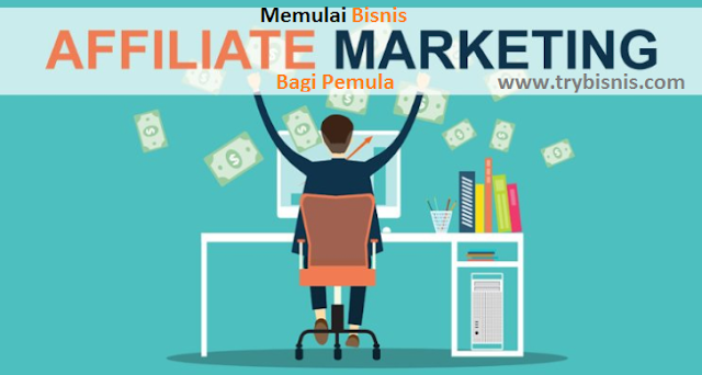 Memulai Bisnis Affiliate Marketing Bagi Pemula