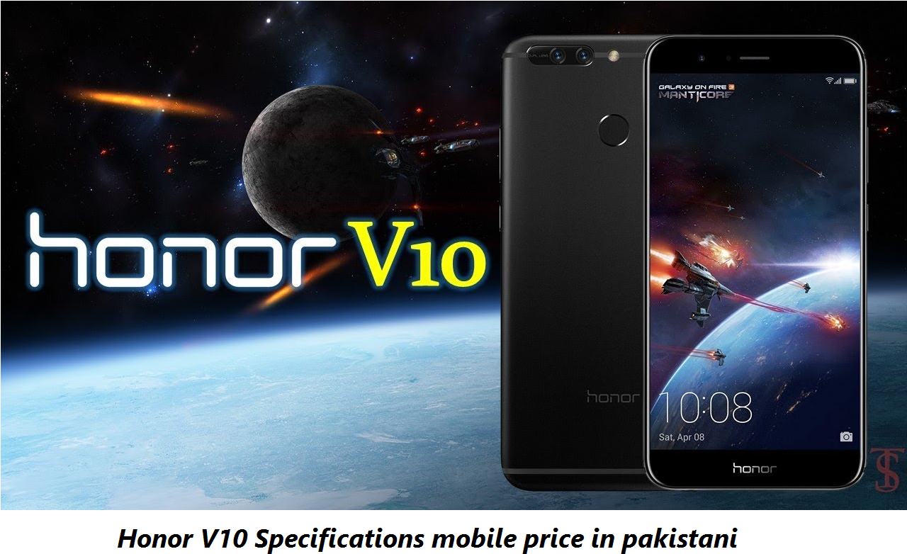 Honor V10 Specifications mobile price in pakistani