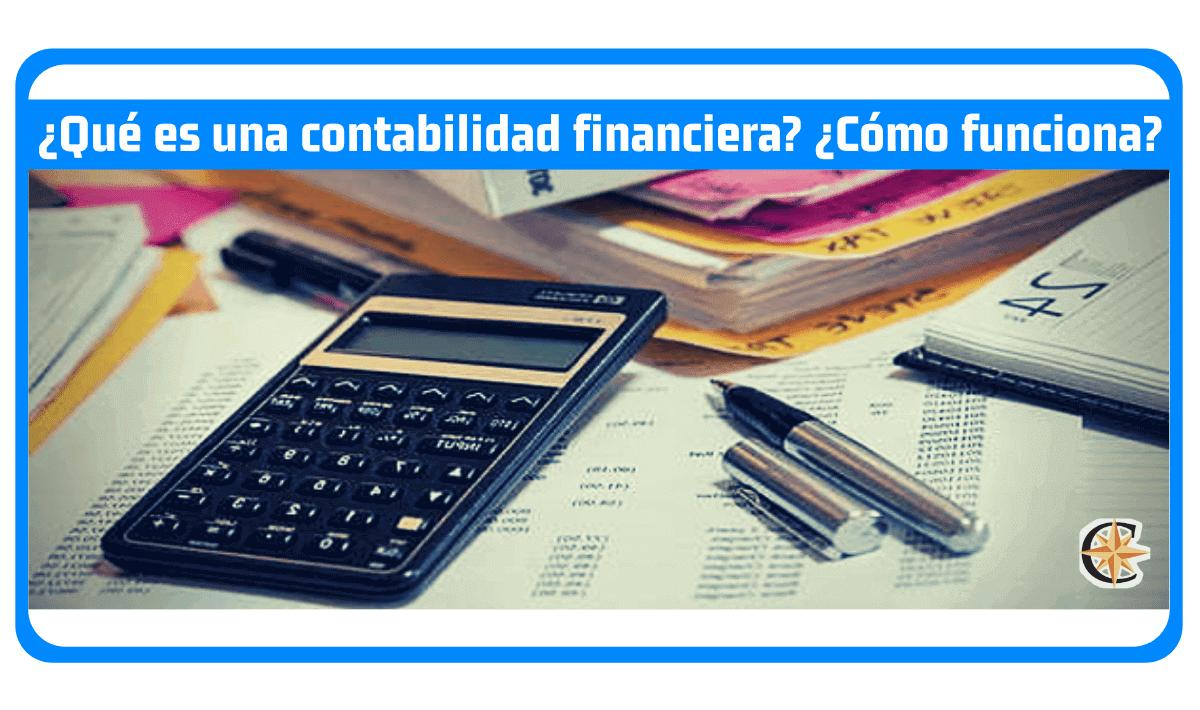 ¿Qué es una contabilidad financiera? ¿Cómo funciona?
