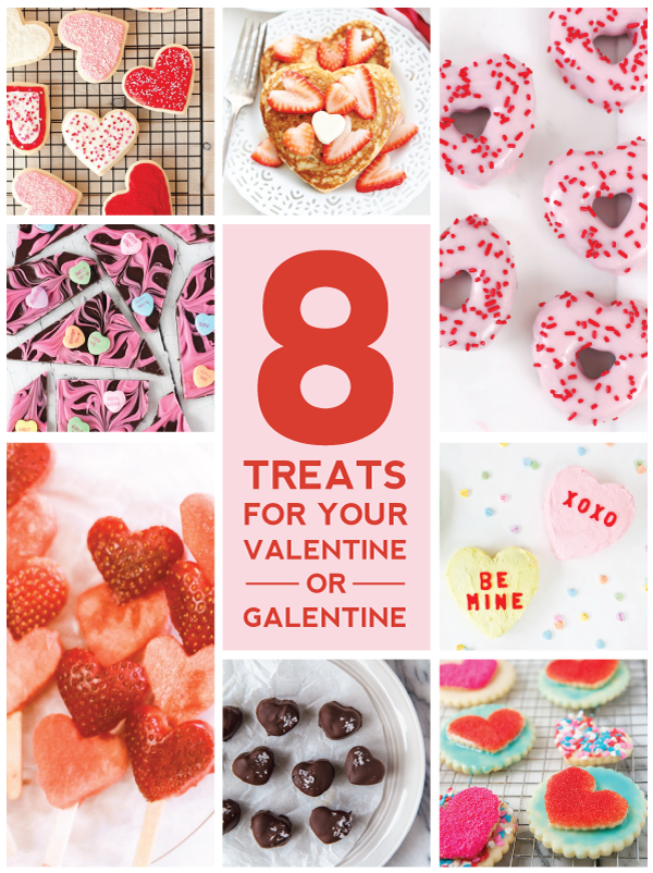 eight tasty treats for your valentine (or galentine).
