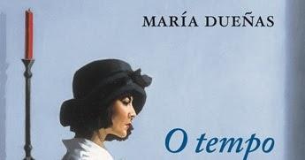 Recantos e Pensamentos: O tempo entre costuras - María Dueñas