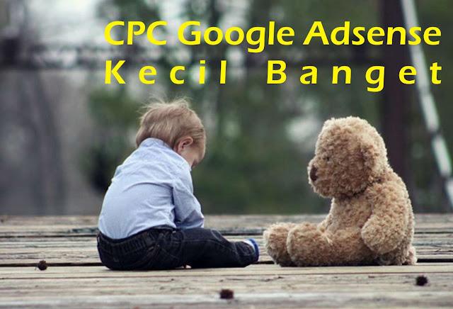 CPC Google Adsense Kecil - Penyebab dan Cara Mengatasinya