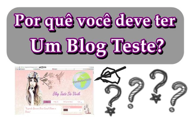 Porquê Você deve ter um Blog Teste?
