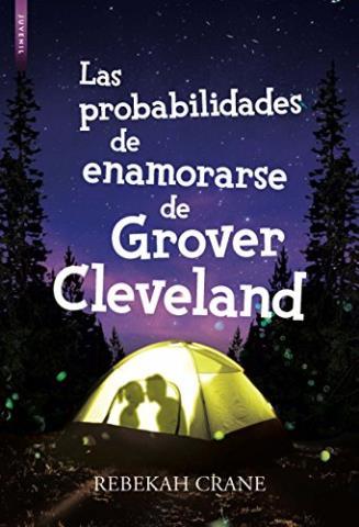 Las probabilidades de enamorarse de Grover Cleveland – Rebekah Crane