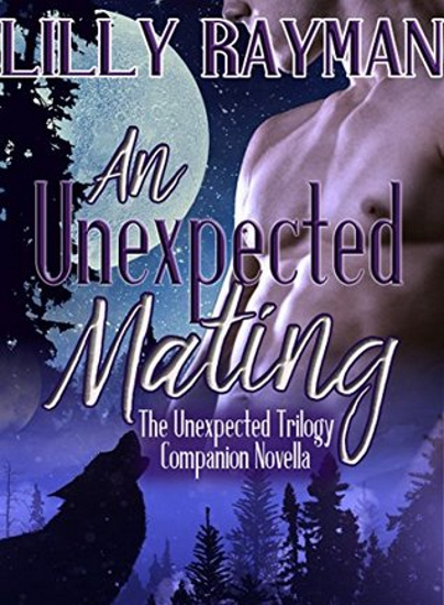 An Unexpected Mating, Lilly Rayman, The Unexpected Trilogy, romance, paranormal, book review