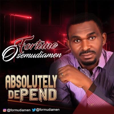 Music: Fortune Osemudiamen – Absolutely Depend