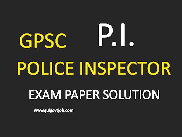 GPSC Police Inspector (PI) Exam Paper Solutions 2017
